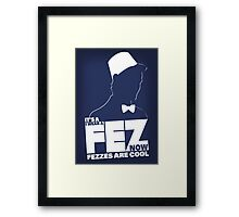 Fezzes are Poster Size Framed Print