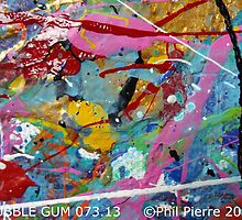 BUBBLE GUM 073.13 by Phil Pierre