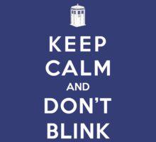 Keep Calm And Don't Blink by Royal Bros Art