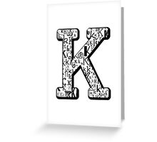 The Letter K, white background Greeting Card