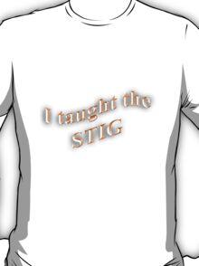 I Taught the STIG in Orange T-Shirt