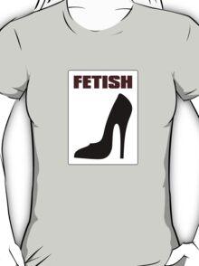 FETISH - Highly Erotic High Heels T-Shirt
