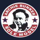 Archie Bunker Role Model  by BUB THE ZOMBIE