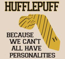 Hufflepuff- we can't all have personalities by nimbusnought