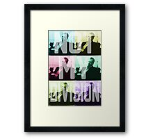 THAT'S NOT MY DIVISION. Framed Print