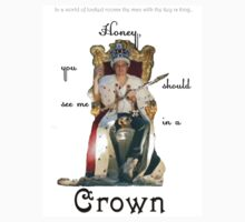 Honey, you should see me in a crown..[1] by Marilinda