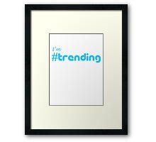 I'm # Trending Framed Print