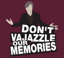 Don't vajazzle our memories by nimbusnought