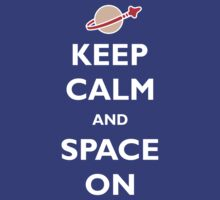 Keep Calm and Space On (Colored) by Yiannis  Telemachou