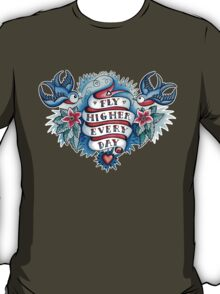 T-Shirt Tattoo - Fly Higher Every Day T-Shirt