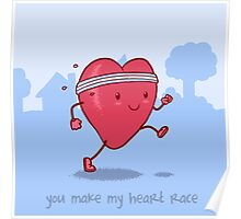 You make my heart race Poster