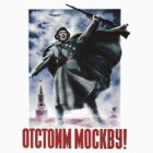 World War II Poster - Soviet - Defend Moscow by docdoran