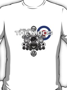 We Are The Mods! T-Shirt