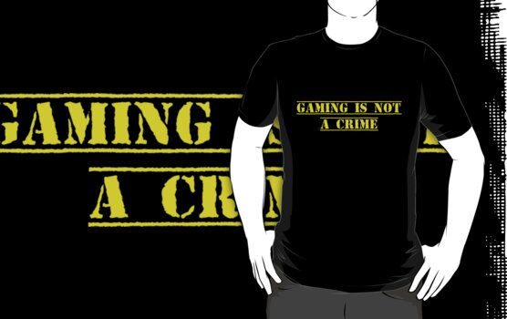 Gaming Is Not A Crime by ScottW93