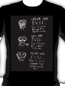 speak no evil, see no evil, hear no evil T-Shirt