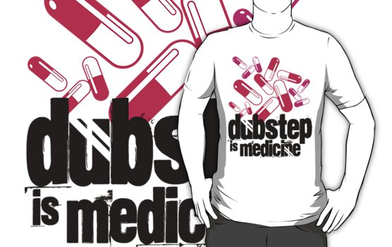 Dubstep is Medicine  by DropBass