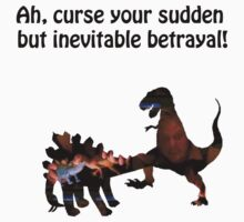 Curse your sudden but inevitable betrayal! by eleanor89