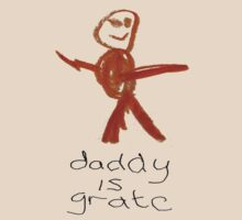 Daddy is grate by stuwdamdorp