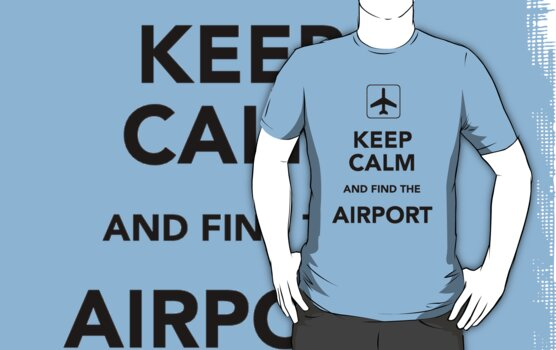 Keep Calm And Find The Airport by Madita