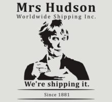 Mrs Hudson Worldwide Shipping Inc. by Madita