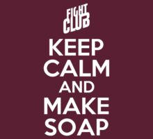 KEEP CALM AND MAKE SOAP by alexcool