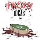 Fresh Ideas by bchoutz