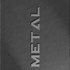 Metal by Stevie B