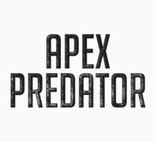 """I am the Apex Predator!"" by Ross Wilson"