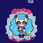 supa kawaii by Rose Besch