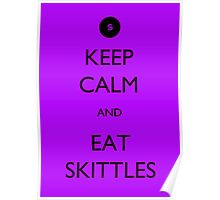 Keep Calm and Eat Skittles Poster
