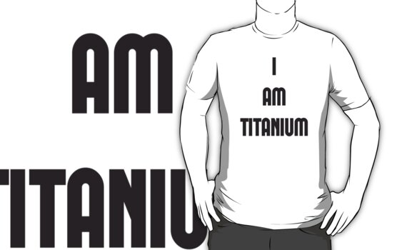 I am titanium by BethImogenx