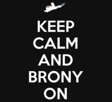 Keep Calm And Brony On (Color) T-shirt by Zarrex