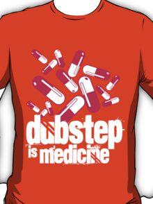 Dubstep is Medicine (dark)  T-Shirt