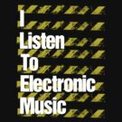 I Listen to Electronic Music  by DropBass