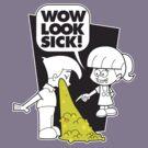 WOW Sick! by satansbrand