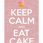 Keep Calm and Eat Cake Print by wittytees