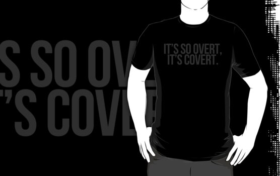 IT'S SO OVERT; IT'S COVERT. by funvee