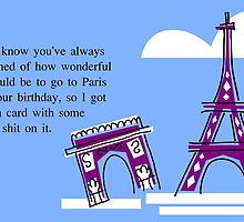 Birthday Card--Paris by diabolickalFUN