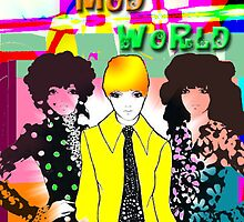 Mad, Mod World by iLens