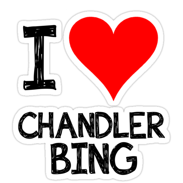 I LOVE CHANDLER BING by CoExistance