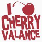 I Love Cherry Valance by secrest