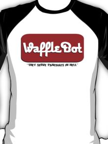 "Waffle Bot ""They Serve Pancakes in Hell"" T-Shirt"