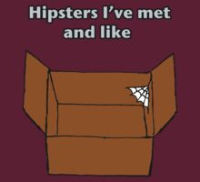 Hipster I've Met And Like by Zachary Fisch