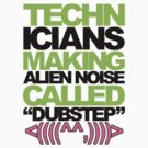 Technicians Making Alien Noise (neon) by DropBass