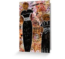 Standing Steadfast in LOVE and Kindness Greeting Card