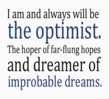 I am and always will be the optimist by morganbryant