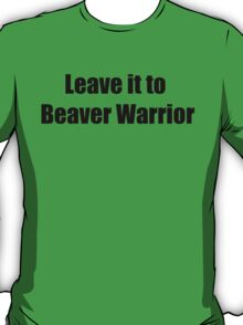 Leave it to Beavz T-Shirt