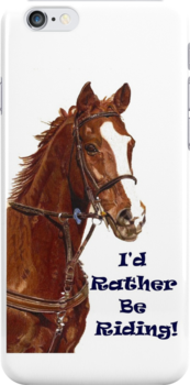 I'd Rather Be Riding! iPhone or iPod Case by Patricia Barmatz
