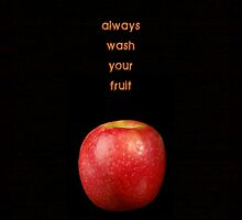 Always wash your fruit  by Scott Mitchell