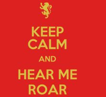 Keep Calm and Hear Me Roar by Aja Carey